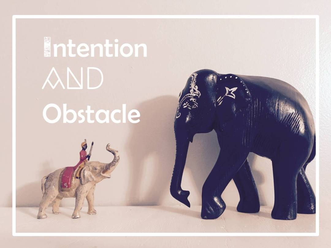 writing tips intention and obstacle
