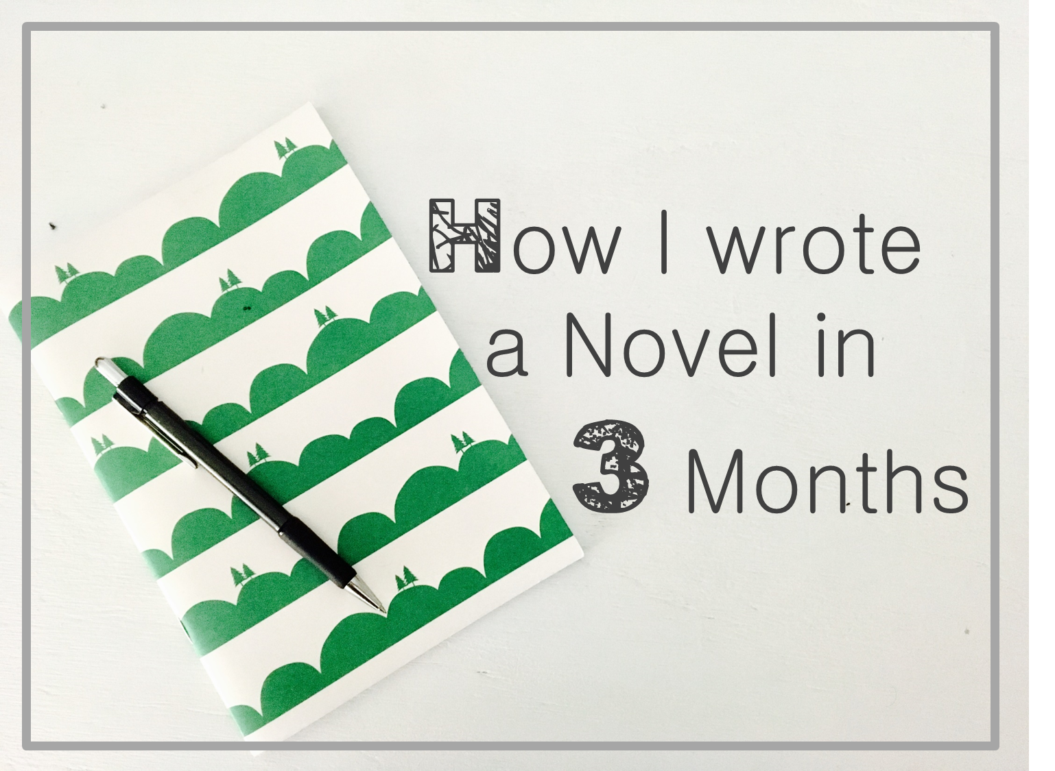 Writing a novel in three months