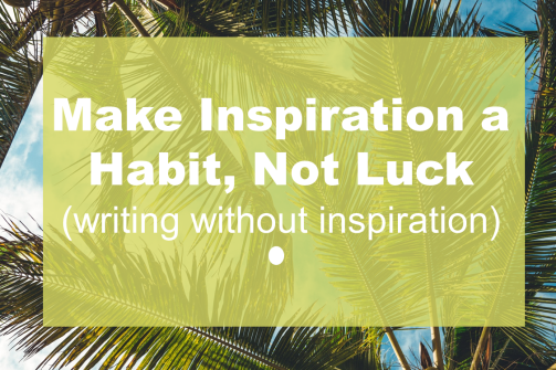 writing without inspiration